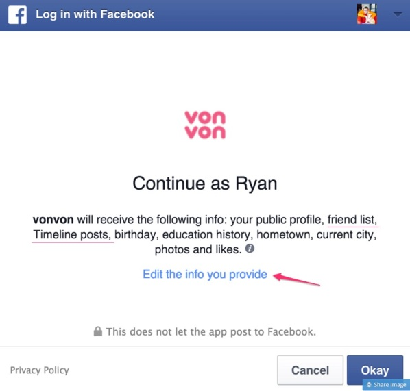 "Always pay attention when an app asks you to allow it to connect with your Facebook. Click the ""Edit"" link to edit the info you allow the app to pull from your Facebook."